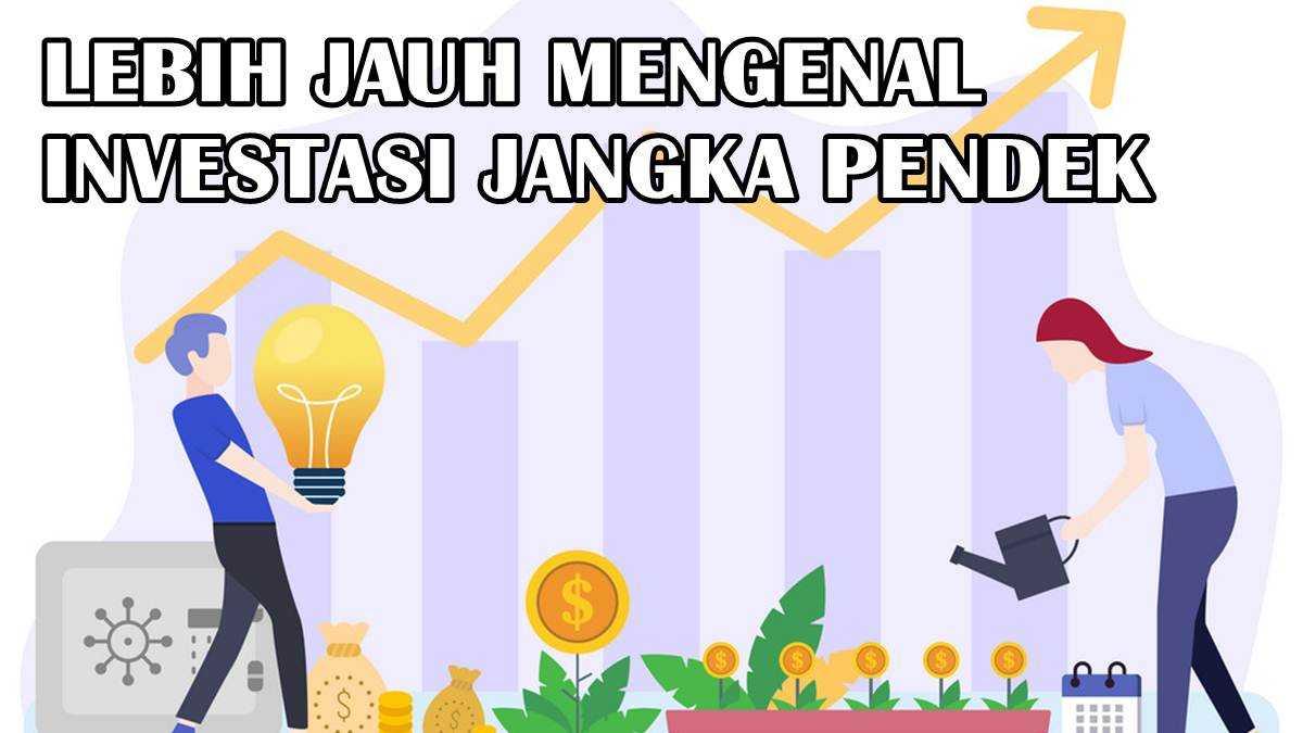Keuntungan Investasi Jangka Pendek